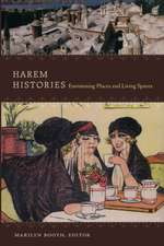 Harem Histories:  Envisioning Places and Living Spaces