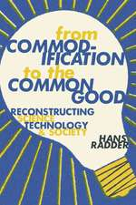 From Commodification to the Common Good: Reconstructing Science, Technology, and Society