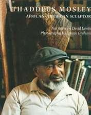 Thaddeus Mosley: African American Sculptor