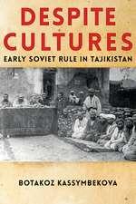 Despite Cultures: Early Soviet Rule in Tajikistan
