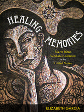 Healing Memories: Puerto Rican Women's Literature in the United States