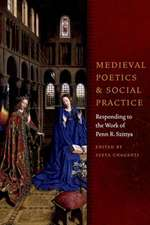 Medieval Poetics and Social Practice:  Responding to the Work of Penn R. Szittya