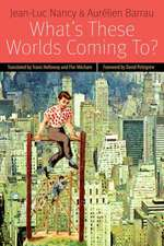 What's These Worlds Coming To?:  Jacques Derrida's Final Seminar