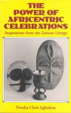 The Power of Africentric Celebrations: Inspirations from the Zairean Liturgy