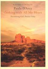 Seeking With All My Heart: Encountering God's Presence Today