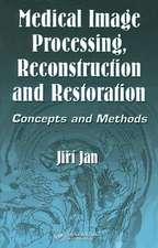 Medical Image Processing, Reconstruction and Restoration:  Concepts and Methods