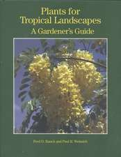 Rauch, F:  Plants for Tropical Landscapes