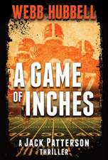 A Game of Inches: A Jack Patterson Thriller