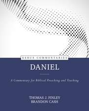 Daniel: A Commentary for Biblical Preaching and Teaching