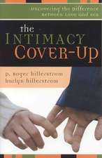 The Intimacy Cover-Up:  Uncovering the Difference Between Love and Sex
