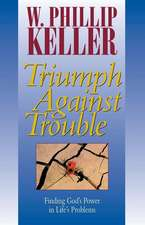 Triumph Against Trouble
