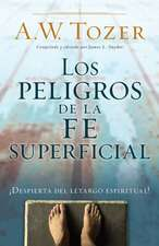 Peligros de La Fe Superficial, Los