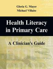 Health and Literacy in Primary Care:  A Clinician's Guide