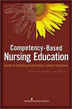 Competency-Based Nursing Education:  Guide to Achieving Outstanding Learner Outcomes