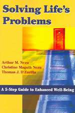 Solving Life's Problems:  A 5-Step Guide to Enhanced Well-Being