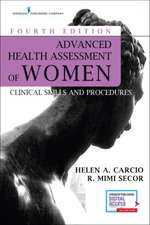 Advanced Health Assessment of Women, Fourth Edition: Clinical Skills and Procedures
