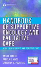 Handbook of Supportive Oncology and Palliative Care: Whole-Person and Value-Based Care