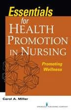 Miller, C:  Essentials¿for Health Promotion in Nursing