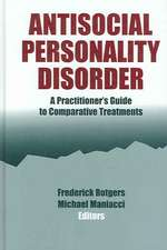 Antisocial Personality Disorder:  A Practitioner's Guide to Comparative Treatments