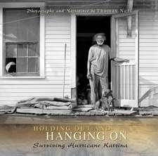 Holding Out and Hanging On: Surviving Hurricane Katrina