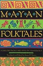 Mayan Folktales:  Folklore from Lake Atitl N, Guatemala