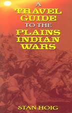 A Travel Guide to the Plains Indian Wars