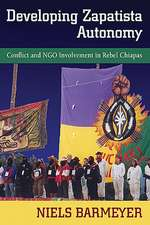 Developing Zapatista Autonomy:  Conflict and Ngo Involvement in Rebel Chiapas