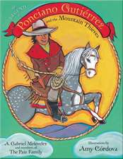 The Legend of Ponciano Gutierrez and the Mountain Thieves