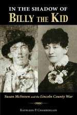 In the Shadow of Billy the Kid:  Susan McSween and the Lincoln County War