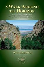 A Walk Around the Horizon:  Discovering New Mexico's Mountains of the Four Directions