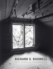 Richard S. Buswell: Fifty Years of Photography
