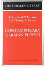 Contemporary German Plays II: T. Bernhard, P. Handke, F.X. Kroetz, B. Strauss
