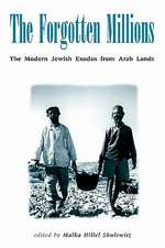 Forgotten Millions:  The Modern Jewish Exodus from Arab Lands
