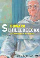 Edward Schillebeeckx: A Theologian in His History