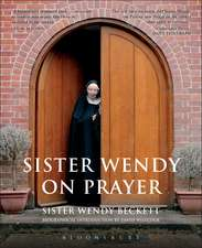Sister Wendy on Prayer: Biographical Introduction by David Willcock