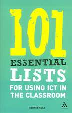 101 Essential Lists for Using ICT in the Classroom