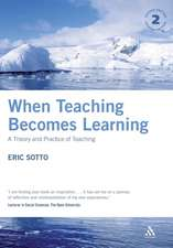 When Teaching Becomes Learning: A Theory and Practice of Teaching