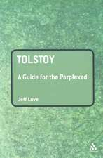 Tolstoy: A Guide for the Perplexed
