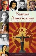 Santos Americanos:  Conversando Con los Santos de America