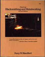 Practical Blacksmithing and Metalworking