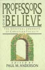 Professors Who Believe:  An Introduction & Commentary