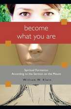 Become What You Are:  Spiritual Formation According to the Sermon on the Mount