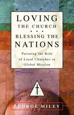 Loving the Church . . . Blessing the Nations:  Pursuing the Role of Local Churches in Global Mission