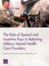 Role of Special and Incentive Pays in Retaining Military Mental Health Care Providers