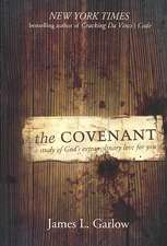 The Covenant:  A Study of God's Extraordinary Love for You