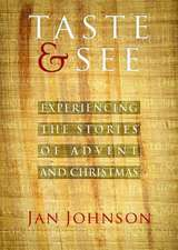 Taste & See:  Experiencing the Stories of Advent and Christmas