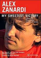 Alex Zanardi:  A Memoir of Racing Success, Adversity, and Courage