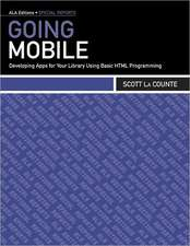 Going Mobile:  Developing Apps for Your Library Using Basic HTML Programming