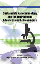Sustainable Nanotechnology and the Environment: Advances and Achievements