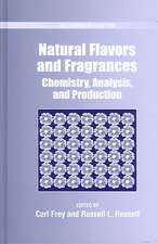 Natural Flavor and Fragrances: Chemistry, Analysis, and Production